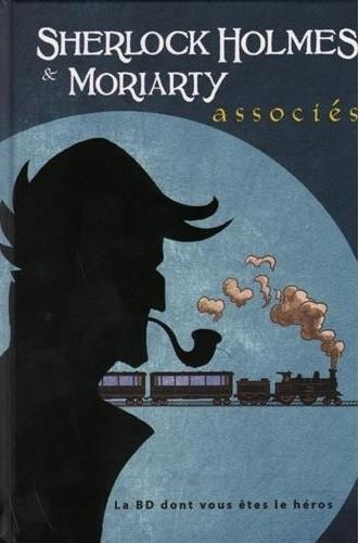 Couverture Sherlock Holmes : La BD dont vous êtes le héros, tome 3 : Sherlock Holmes & Moriarty associés