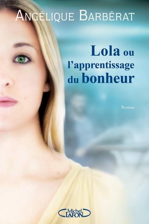 Couverture Lola ou l'apprentissage du bonheur