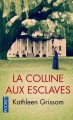 Couverture La colline aux esclaves Editions Pocket 2016