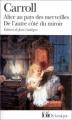 Couverture Alice au Pays des Merveilles, De l'autre côté du miroir / Tout Alice / Alice au Pays des Merveilles suivi de La traversée du miroir Editions Folio  (Classique) 2008