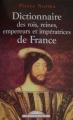 Couverture Dictionnaire des rois, reines, empereurs et impératrices de France Editions Maxi Poche 2003