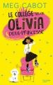 Couverture Olivia demi-princesse, tome 1 : Le collège selon Olivia demi-princesse Editions Hachette 2015