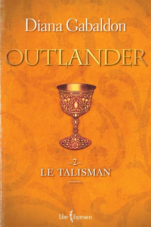 Couverture Le chardon et le tartan / Outlander (Libre Expression, France Loisirs), tome 02 : Le talisman