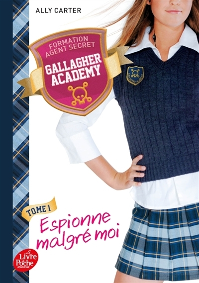 Couverture Gallagher Academy, tome 1 : Espionne malgré moi