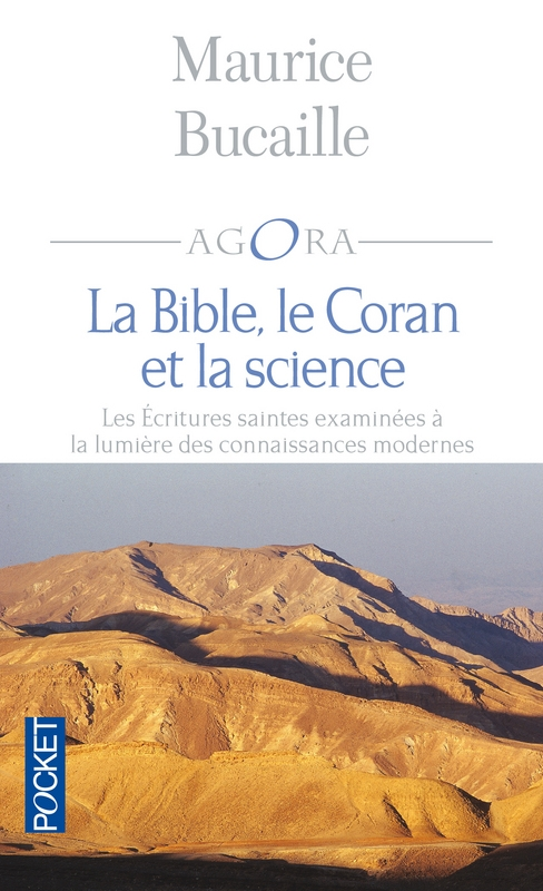 Couverture La Bible, le Coran et la science : Les Écritures Saintes examinées à la lumière des connaissances modernes