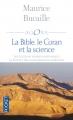 Couverture La Bible, le Coran et la science : Les Écritures Saintes examinées à la lumière des connaissances modernes Editions Pocket 2014