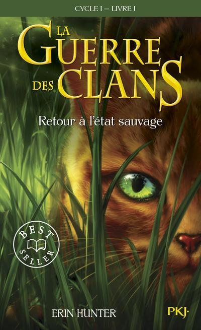 Couverture La Guerre des clans, cycle 1, tome 1 : Retour à l'état sauvage