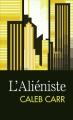 Couverture L'Aliéniste Editions France Loisirs (Molécule) 2015