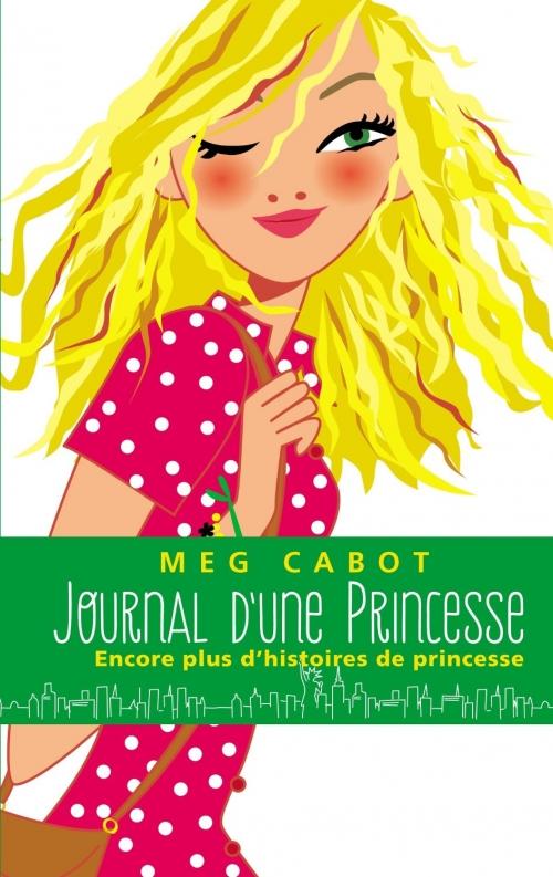 Couverture Journal d'une Princesse, tome 11 : Le roman d'une princesse / Encore plus d'histoires de Princesse !