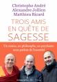 Couverture Trois amis en quête de sagesse Editions L'Iconoclaste 2016