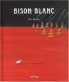 Couverture Bison blanc Editions Bilboquet 2003