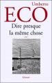 Couverture Dire presque la même chose : Expériences de traduction Editions Grasset 2007