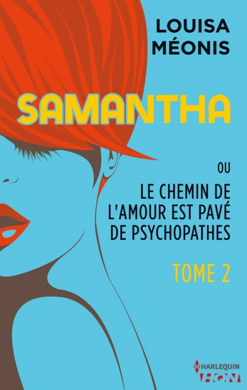 Couverture Samantha ou le chemin de l'amour est pavé de psychopathes, tome 2