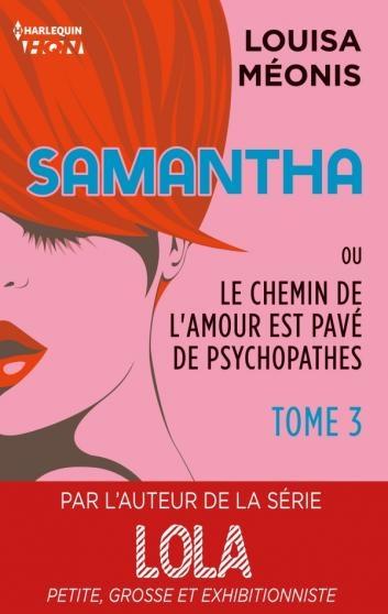 Couverture Samantha ou le chemin de l'amour est pavé de psychopathes, tome 3
