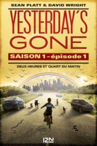 Couverture Yesterday's Gone, saison 1, tome 1 : Deux heures et quart du matin