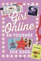 Couverture Girl Online, tome 2 : En tournée Editions de La Martinière (Fiction J.) 2016