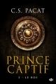 Couverture Prince captif, tome 3 : Le roi Editions Milady 2016