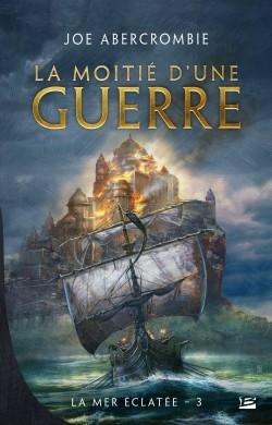 Couverture La Mer éclatée, tome 3 : La Moitié d'une Guerre