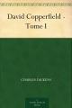 Couverture David Copperfield, tome 1 Editions Une oeuvre du domaine public 2013