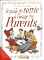 Couverture Le guide de survie à l'usage des parents Editions Vents d'ouest (Humour) 1999