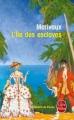 Couverture L'île des esclaves Editions Le Livre de Poche (Le Théâtre de Poche) 2014