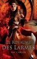 Couverture La fille de braises et de ronces, tome 3 : Le royaume des larmes Editions Robert Laffont (R) 2014