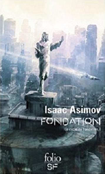 Couverture Fondation, tome 3 : Le Cycle de Fondation, partie 1 : Fondation