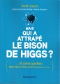 Couverture Mais qui a attrapé le bison de Higgs ? Editions Flammarion 2016
