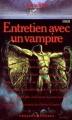 Couverture Chroniques des vampires, tome 01 : Entretien avec un vampire Editions Presses Pocket (Terreur) 1990