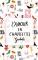 Couverture L'amour en chaussettes Editions Thierry Magnier (Grands Romans) 2016
