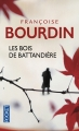 Couverture Les Bois de Battandière Editions Pocket 2014