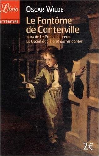 Couverture Le fantôme de Canterville suivi de Le prince heureux, Le géant égoïste et autres contes