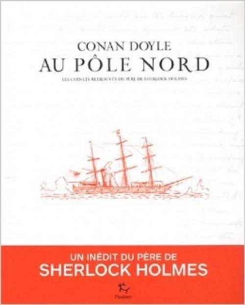Couverture Au pôle Nord : Les carnets retrouvés du père de Sherlock Holmes