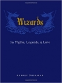 Couverture Wizards: The Myths, Legends, and Lore Editions Adams Media Corporation 2014