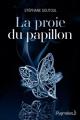 Couverture La proie du papillon Editions Pygmalion 2016