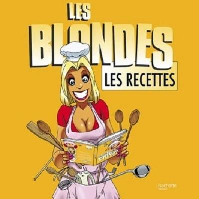 Couverture Les Blondes : Les recettes