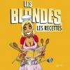 Couverture Les Blondes : Les recettes Editions Hachette 2011