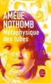 Couverture Métaphysique des tubes Editions Le Livre de Poche 2015
