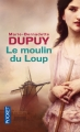 Couverture Famille Roy, tome 1 : Le moulin du loup Editions Pocket 2016