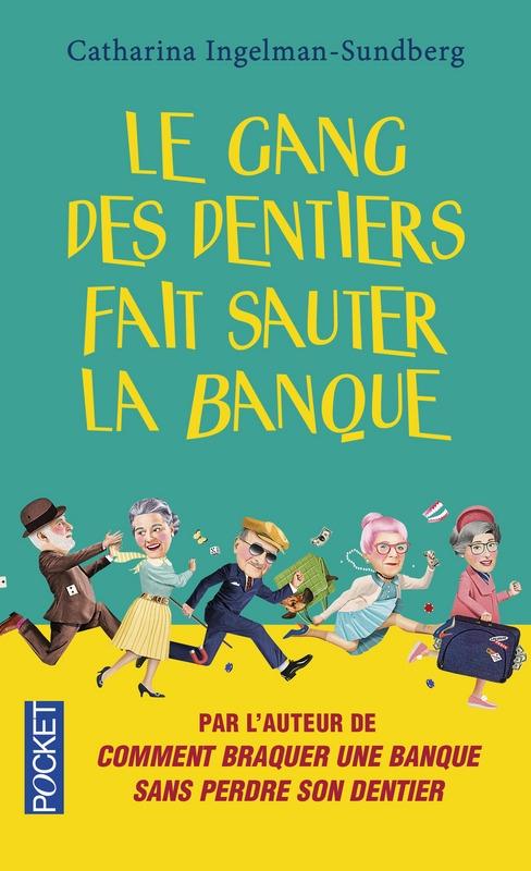 Couverture Le Gang des dentiers, tome 2 : Le gang des dentiers fait sauter la banque