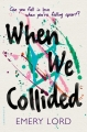 Couverture When We Collided Editions Bloomsbury USA 2016