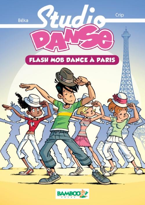 Couverture Studio Danse (roman), tome 3 : Flash mob dance à Paris