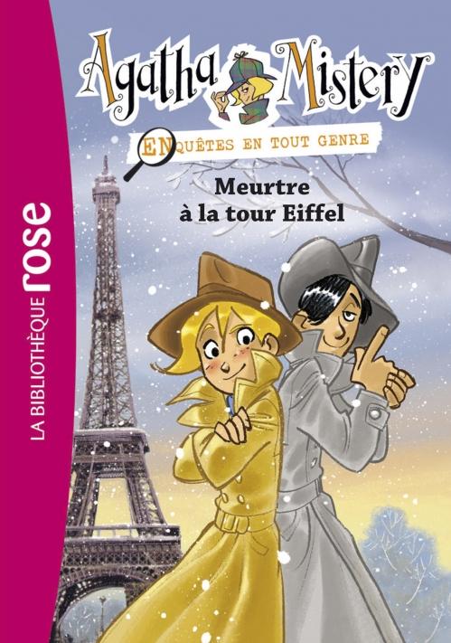 Couverture Agatha Mistery : Enquêtes en tout genre, tome 5 : Meurtre à la tour Eiffel