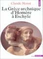 Couverture La Grèce archaïque d'Homère à Eschyle Editions Points (Histoire) 1984