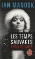 Couverture Les temps sauvages Editions Le Livre de Poche (Policier) 2016