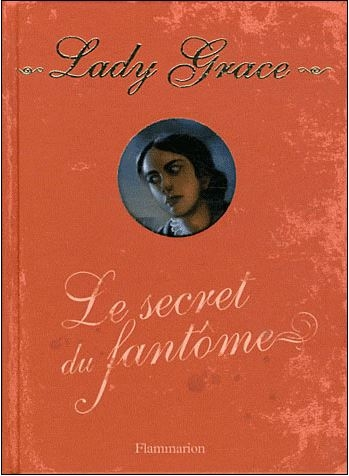 Couverture Lady Grace, tome 08 : Le secret du fantôme