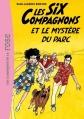 Couverture Les Six Compagnons et le mystère du parc Editions Hachette (Les classiques de la rose) 2012