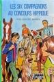 Couverture Les Six Compagnons au concours hippique Editions Hachette (Bibliothèque Verte) 1973