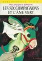 Couverture Les Six Compagnons et l'âne vert Editions Hachette (Bibliothèque verte) 1973