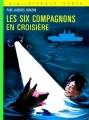 Couverture Les Six Compagnons en croisière Editions Hachette (Bibliothèque verte) 1973